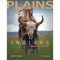 Plains Indians Regalia and Customs (2nd Edition) by ,Bad Hand, 9780764357619