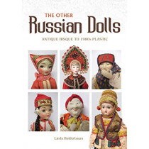 Other Russian Dolls: Antique Bisque to 1980s Plastic by ,Linda Holderbaum, 9780764357817