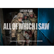 All of Which I Saw: With the US Marine Corps in Iraq by ,Lucian Reed, 9780764357992