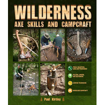 Wilderness Axe Skills and Campcraft by Paul Kirtley, 9780764361487