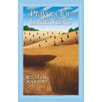Prayers for Later Years by William Rabior, 9780764807596