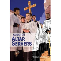 Guide for Altar Servers by Michael Ruszala, 9780764827228
