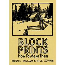 William S Rice Block Prints How to Make Them by Martin F Krause, 9780764984327