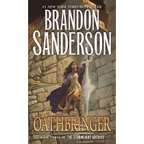 Oathbringer: Book Three of the Stormlight Archive by Brandon Sanderson, 9780765365293