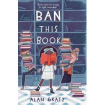 Ban This Book by Alan Gratz, 9780765385581