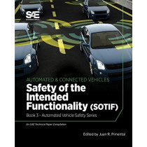 Safety of the Intended Functionality: Book 3 - Automated Vehicle Safety by Juan R. Pimentel, 9780768002355