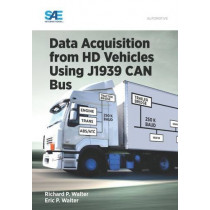 Data Acquisition from HD Vehicles Using J1939 CAN Bus by Eric Walter, 9780768081725