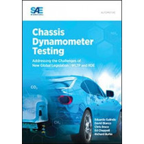 Chassis Dynamometer Testing: Addressing the Challenges of New Global Legislation by Eduardo Galindo, 9780768082784