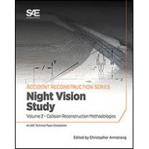 Collision Reconstruction Methodologies Volume 2: Night Vision Study by Christopher D. Armstrong, 9780768091878