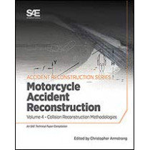 Collision Reconstruction Methodologies Volume 4: Motorcycle Accident Reconstruction by Christopher D. Armstrong, 9780768091977