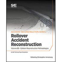 Collision Reconstruction Methodologies Volume 6B: Rollover Accident Reconstruction by Christopher D. Armstrong, 9780768092127