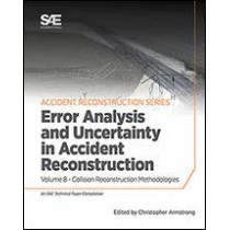 Collision Reconstruction Methodologies Volume 8: Error Analysis and Uncertainty in Accident Reconstruction by Christopher D. Armstrong, 9780768092271