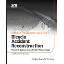 Collision Reconstruction Methodologies Volume 9: Bicycle Accident Reconstruction by Christopher D. Armstrong, 9780768092325