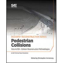 Collision Reconstruction Methodologies Volume 10A: Pedestrian Collisions by Christopher D. Armstrong, 9780768092370