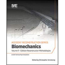 Collision Reconstruction Methodologies Volume 11: Biomechanics by Christopher D. Armstrong, 9780768092424