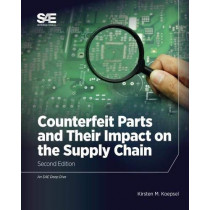 Counterfeit Parts and Their Impact on the Supply Chain by Kirsten M. Koepsel, 9780768093872