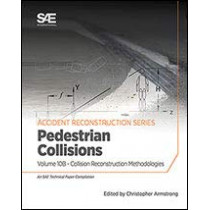 Collision Reconstruction Methodologies Volume 10B: Pedestrian Collisions by Christopher D. Armstrong, 9780768094480