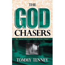 The God Chasers: My Soul Follows Hard After Three by Tommy Tenney, 9780768413694