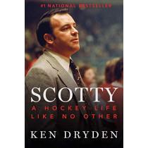Scotty: A Hockey Life by Ken Dryden, 9780771027505