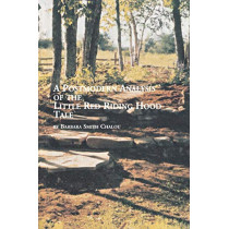 A Postmodern Analysis of the Little Red Riding Hood Tale by Barbara Smith Chalou, 9780773408593