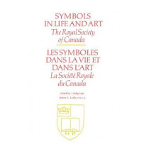Symbols in Life and Art by James A. Leith, 9780773506169