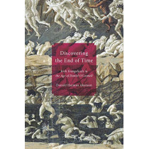 Discovering the End of Time: Irish Evangelicals in the Age of Daniel O'Connell by Donald Harman Akenson, 9780773546790