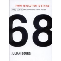 From Revolution to Ethics: May 1968 and Contemporary French Thought by Julian Bourg, 9780773550452