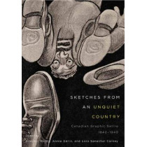 Sketches from an Unquiet Country: Canadian Graphic Satire, 1840-1940: Volume 24 by Dominic Hardy, 9780773553415