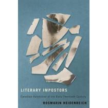 Literary Impostors: Canadian Autofiction of the Early Twentieth Century by Rosmarin Heidenreich, 9780773554542