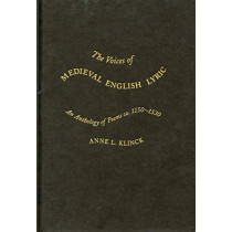 The Voices of Medieval English Lyric: An Anthology of Poems ca 1150-1530 by Anne L. Klinck, 9780773558816