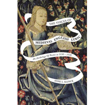The Voices of Medieval English Lyric: An Anthology of Poems ca 1150-1530 by Anne L. Klinck, 9780773558823