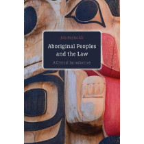 Aboriginal Peoples and the Law: A Critical Introduction by Jim Reynolds, 9780774880213