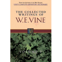 Collected Writings of W.E. Vine, Volume 1: Volume One by W. E. Vine, 9780785211754