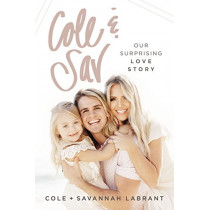 Cole and   Sav: Our Surprising Love Story by Cole Labrant, 9780785222903