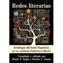 Redes literarias: Antologia del texto hispanico en su contexto historico-cultural by Mindy E. Badia, 9780786494460
