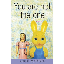 You Are Not the One: Stories by Vestal McIntyre, 9780786714339