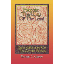 Prepare The Way Of The Lord: Daily Reflections On The Advent Season by Richard E Gribble, 9780788008504