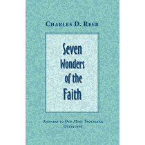 Seven Wonders of the Faith by Charles D Reeb, 9780788024184