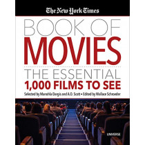 The New York Times Book of Movies: The Essential 1,000 Films To See by W. Schroeder, 9780789336576