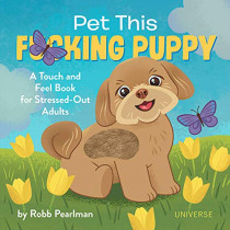 Pet This F*cking Puppy by Robb Pearlman, 9780789338020