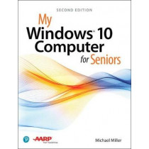 My Windows 10 Computer for Seniors by Michael Miller, 9780789759788