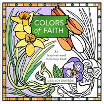 Colors of Faith: An Inspirational Coloring Book by Lisa Joy Samson, 9780800728953