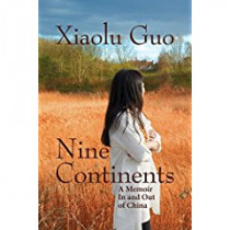 Nine Continents: A Memoir in and Out of China by Xiaolu Guo, 9780802127136