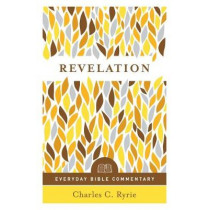 Revelation (Everyday Bible Commentary Series) by Charles C. Ryrie, 9780802418258