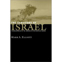 The Survivors of Israel: Reconsideration of Theology of Pre-Christian Judaism by Mark Elliott, 9780802844835