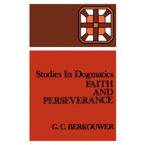 Faith and Perseverance by G.C. Berkouwer, 9780802848116