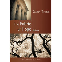 The Fabric of Hope: An Essay by Glenn Tinder, 9780802848574
