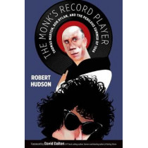 Monk's Record Player: Thomas Merton, Bob Dylan, and the Perilous Summer of 1966 by Robert Hudson, 9780802875204