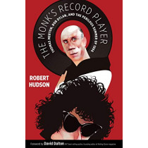 The Monk's Record Player: Thomas Merton, Bob Dylan, and the Perilous Summer of 1966 by Robert Hudson, 9780802877550