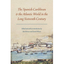 The Spanish Caribbean and the Atlantic World in the Long Sixteenth Century by Ida Altman, 9780803299573